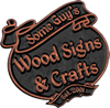 Some Guys Wood Signs